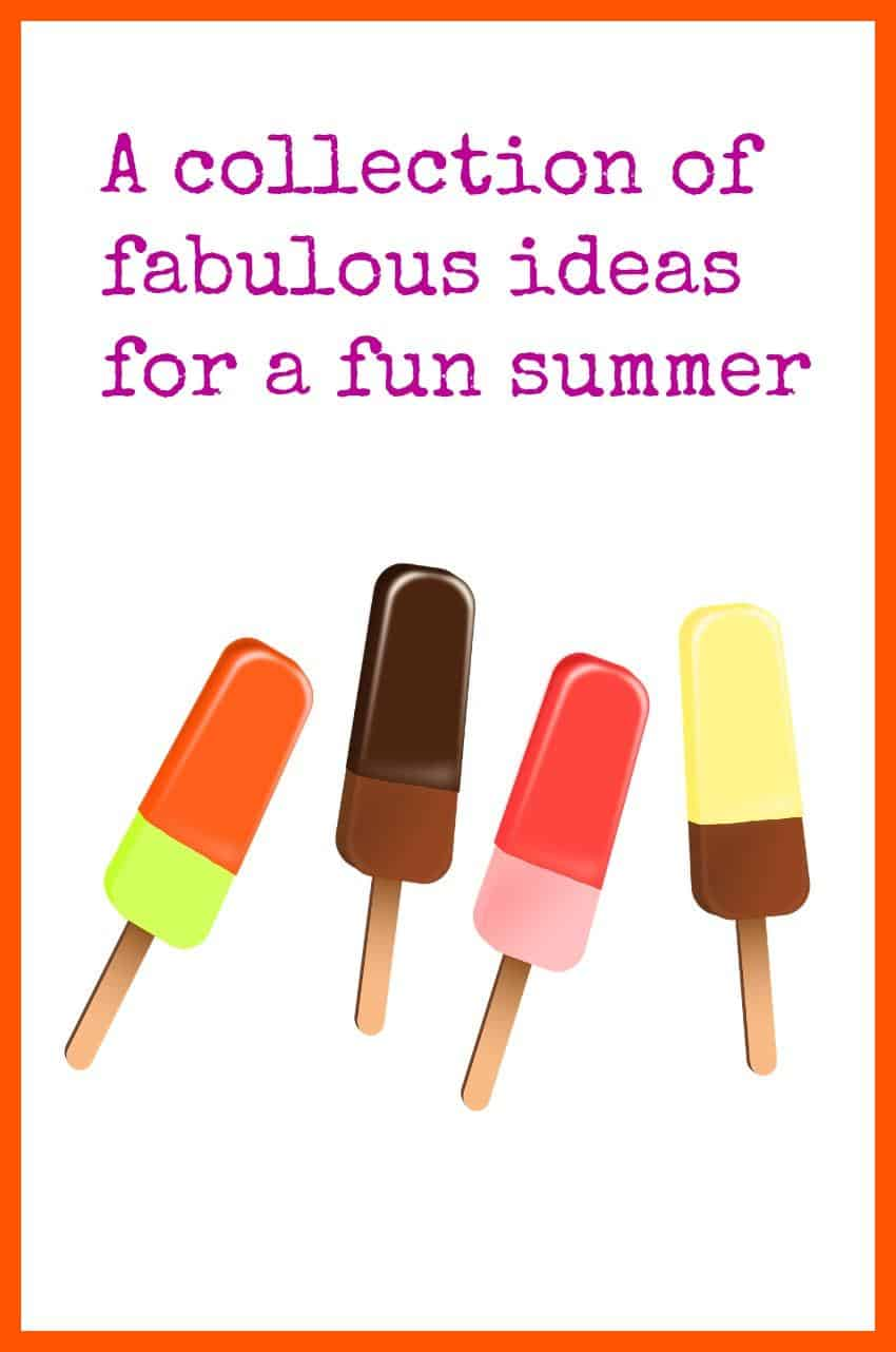 Fabulous ideas for a fun summer