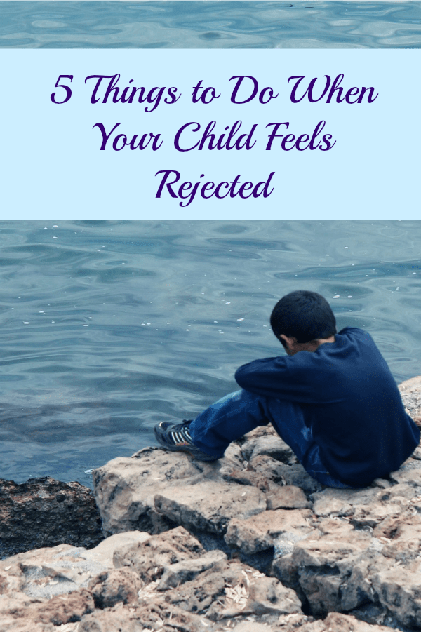 when your child feels rejected