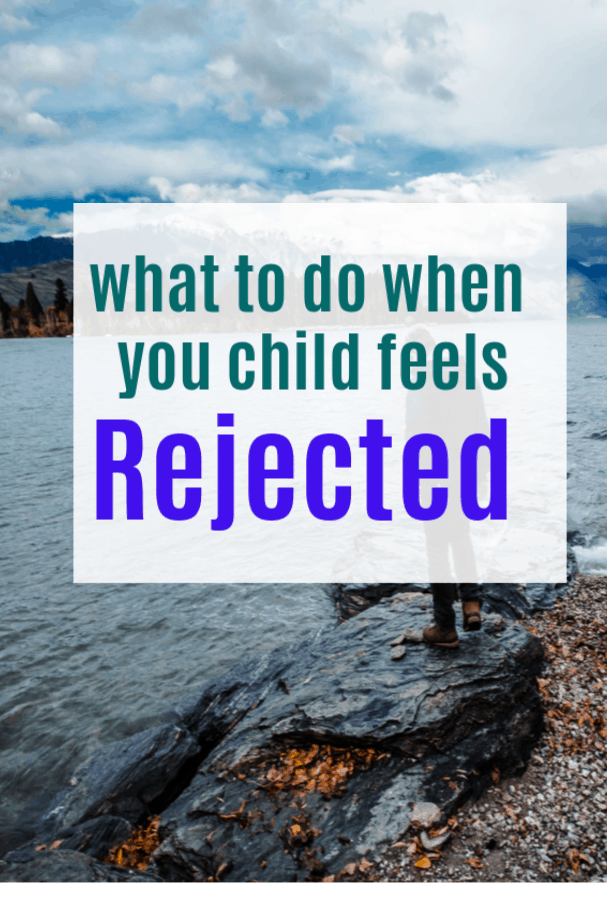 Do When Your Child Feels Rejected